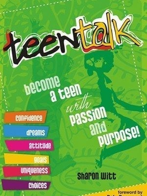Teen Talk Series - Become a teen with passion and purpose by Sharon Witt