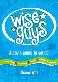 Wise Guys - A Boy's Guide to School